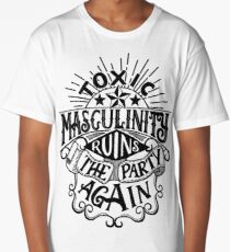 Toxic masculinity ruins the party again - My Favorite Murder Long T-Shirt
