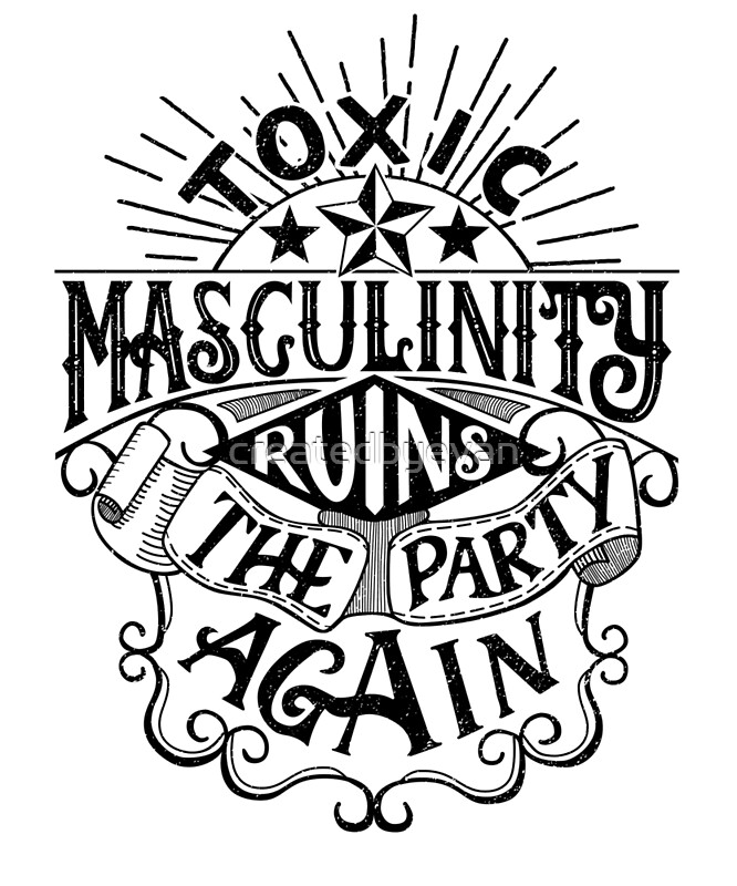 """""""Toxic masculinity ruins the party again - My Favorite ..."""