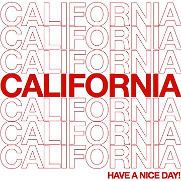 have a nice day, CA! by mollykathryn123