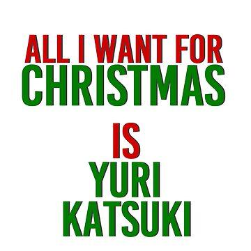 All I Want For Christmas (Yuri Katsuki) by MizSarie