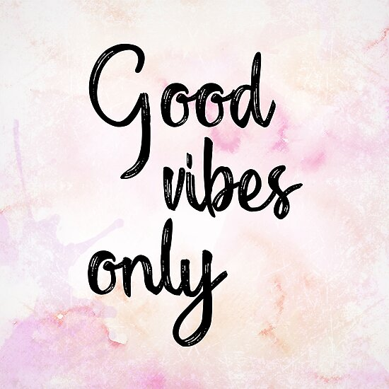 GOOD VIBES ONLY by eybdesign