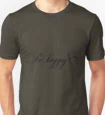 be happy script hand written typography T-Shirt