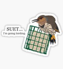 Suet... I'm going birding. Sticker