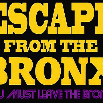 Escape From The Bronx - Leave Now by bestofbad