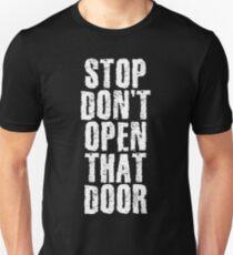 Don't Open That Door  T-Shirt