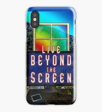Live Beyond the Screen iPhone Case/Skin