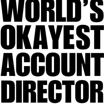 Funny World's Okayest Account Director Coffee Mug by christianadams