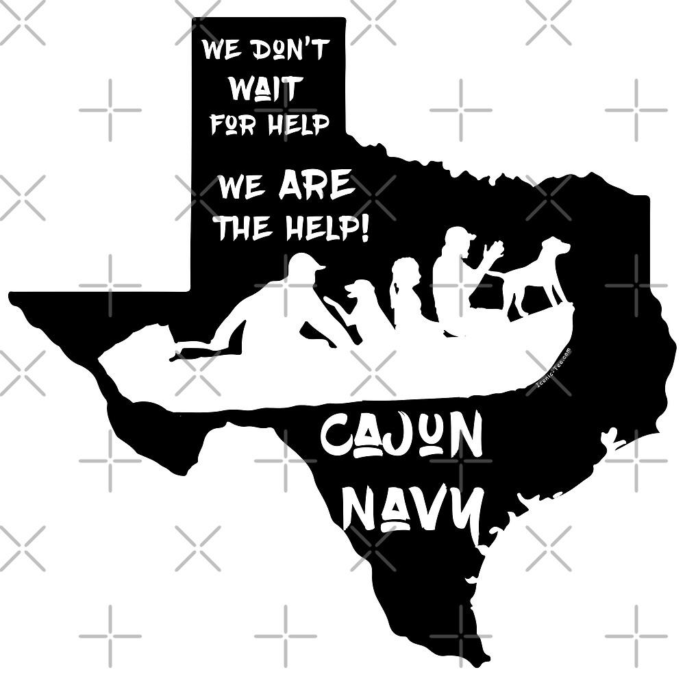 Cajun Navy Helping Texas  by IconicTee
