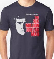 Six Million Dollar Man Shirt Unisex T-Shirt