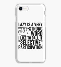 Lazy Is A Very Strong Word Shirt Procrastinate Sloth Themed Gifts iPhone Case/Skin