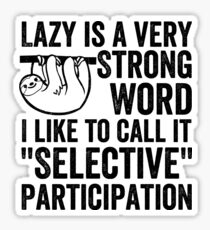 Lazy Is A Very Strong Word Shirt Procrastinate Sloth Themed Gifts Sticker