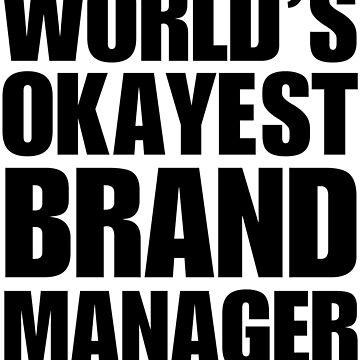 Funny World's Okayest Brand Manager Coffee Mug by christianadams