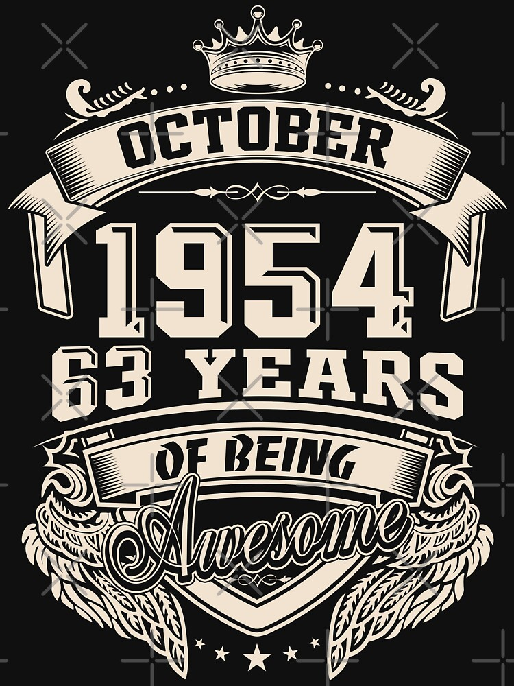 Born in October 1954, 63 Years of Being Awesome by dragts