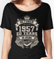 Born in October 1957 - 60 Years of Being Awesome Women's Relaxed Fit T-Shirt