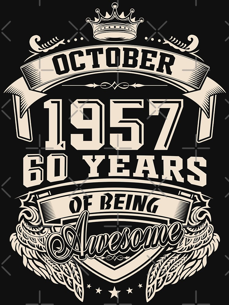 Born in October 1957 - 60 Years of Being Awesome by dragts