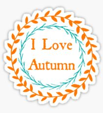 I Love Autumn- Fall Design  Sticker