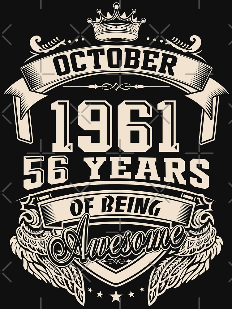 Born in October 1961 - 56 Years of Being Awesome by dragts
