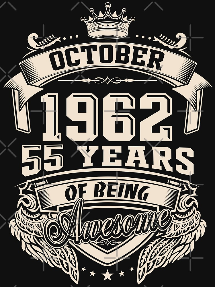 Born In October 1962 - 55 Years of Being Awesome by dragts