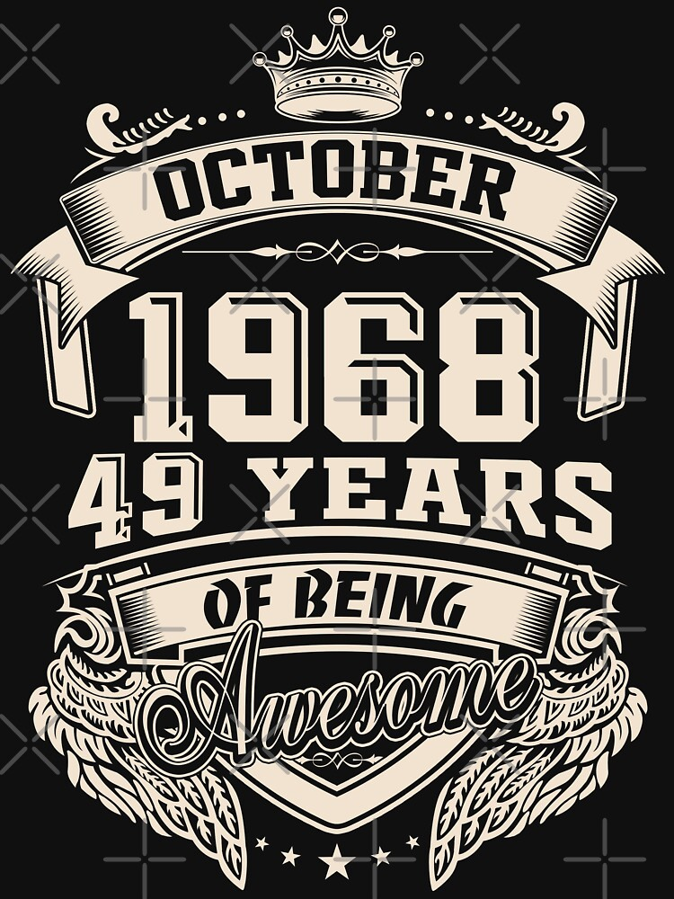 Born In October 1968 - 49 Years of Being Awesome by dragts