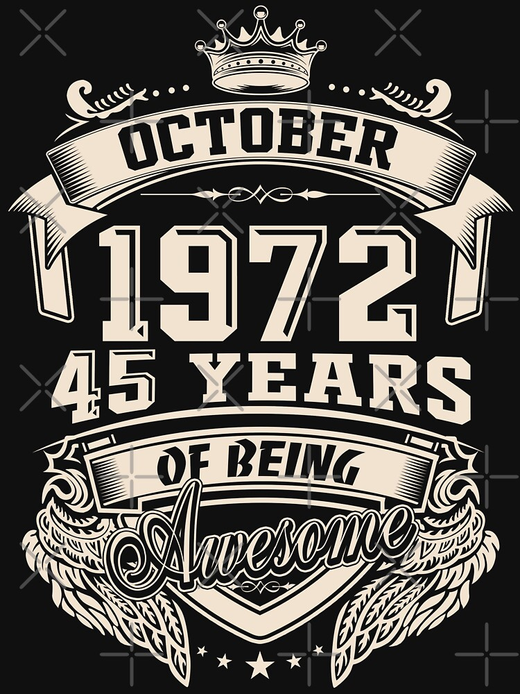 Born in October 1972 - 45 Years of Being Awesome by dragts