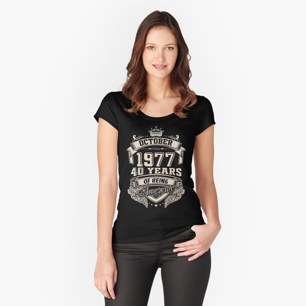 Born In October 1977 40 Years of Being Awesome Women's Fitted Scoop T-Shirt Front