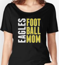 Eagles Football Mom Foot Ball Mother Spirit Women's Relaxed Fit T-Shirt