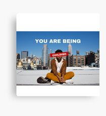 You are being childish Canvas Print