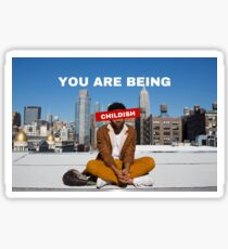 You are being childish Sticker