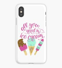 All you need is ice cream | Typography iPhone Case/Skin