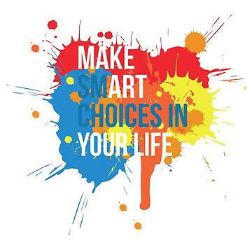 Make Art Your Life by wfultzdesigns