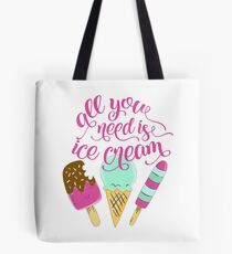 All you need is ice cream | Typography Tote Bag