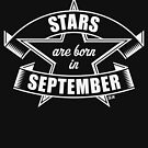 Stars are born in September (Birthday Present / Birthday Gift / White) by MrFaulbaum