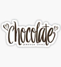 chocolate [enough said] Sticker