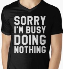 SORRY I'M BUSY DOING NOTHING T-Shirt