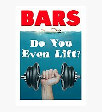 Bars - Do You Even Lift Bodybuilding Gym Mashup Photographic Print