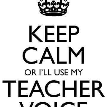 Keep Calm Teacher (black text) by Antilles