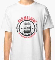 BAD MACHINE Classic T-Shirt