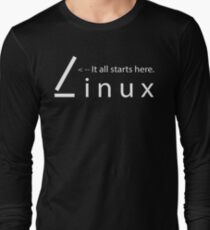 Linux - It all starts here Long Sleeve T-Shirt