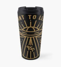 I Want To Leave Travel Mug
