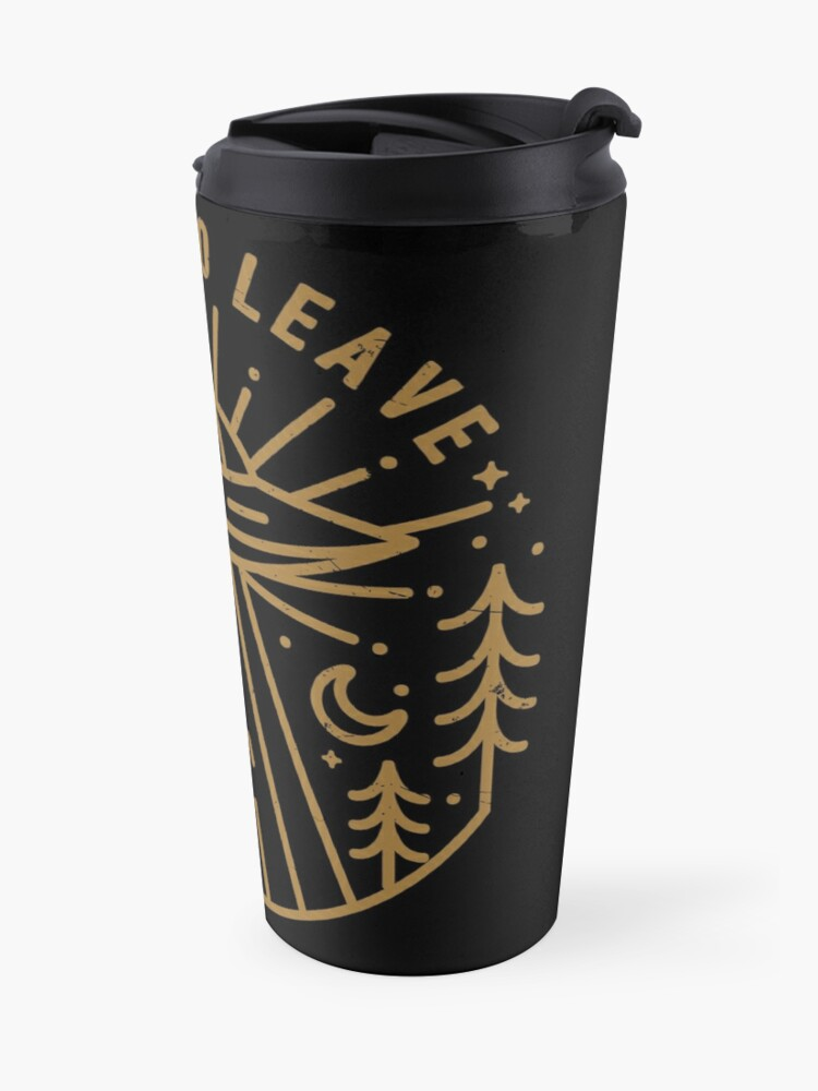 Alternate view of I Want To Leave Travel Mug