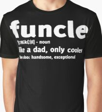 Funcle like a dad, only cooler T-shirt Graphic T-Shirt