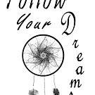Follow your dreams by Lindie Allen