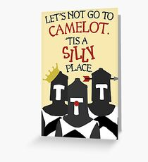 Let's Not Go to Camelot--Tis a Silly Place. Greeting Card
