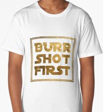 Burr Shot First - Gold Long T-Shirt