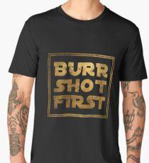 Burr Shot First - Gold Men's Premium T-Shirt
