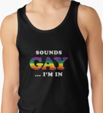 Sounds Gay I'm In Tank Top