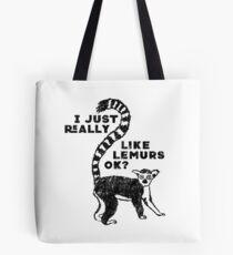 I Just Really Like Lemurs OK? Funny T-shirt Tote Bag