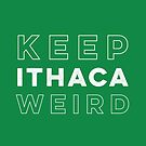 Keep Ithaca Weird by yelly123