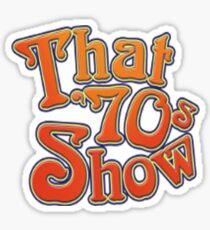 That's 70's show Sticker