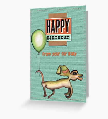 Happy birthday from your fur baby Greeting Card